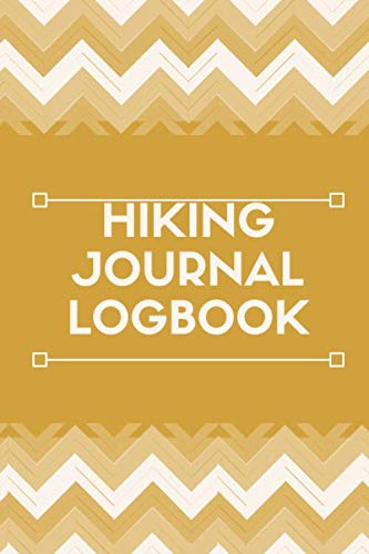 Hiking Journal Logbook: Hiking Journal, Keep Track of Hikes, Trail Log Book Logbook Tracker, Write Your Journeys, Hiking Gifts for Hikers, Trekkers, ... Thanksgiving, Father's Day, 110 Pages.