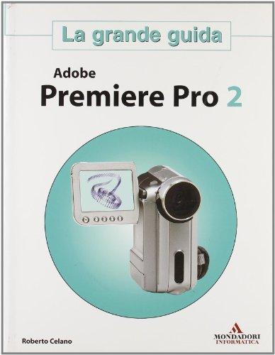 Adobe Premiere Pro 2. La Grande Gui