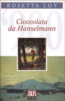 Rosetta Loy: Cioccolata da Hanselmann ed. superPocket [RS] A45