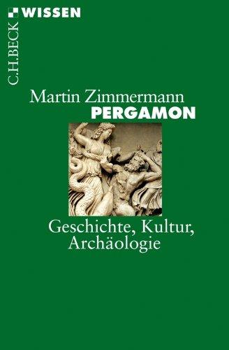 Pergamon: Geschichte, Kultur, Archäologie (Beck'sche Reihe 2740)