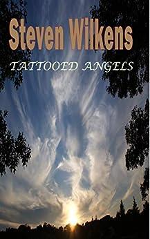 Tattooed Angels by [Steven Wilkens]