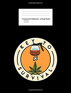 Composition Notebook - College Ruled: Key To Survival Coffee Weed Funny Cannabis Hemp CBD Oil Gift - Black Blank Lined Exercise Book - Back To School ... Teens, Boys, Girls - 7.5