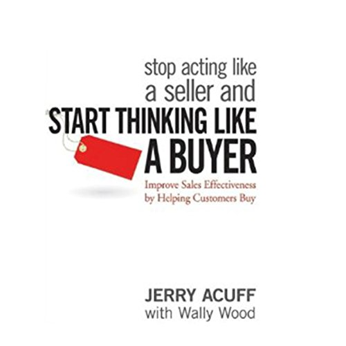Stop Acting like a Seller and Start Thinking like a Buyer audiobook cover art
