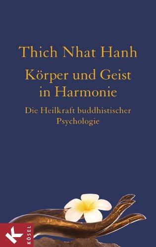 Körper und Geist in Harmonie: Die Heilkraft buddhistischer Psychologie