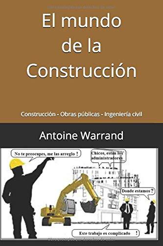 El mundo de la construcción: Construcción - Obras públicas - Ingeniería civil