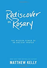 Rediscover the Rosary: The Modern Power of an Ancient Prayer