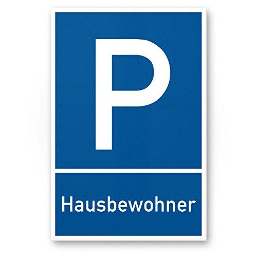 Parkplatz Kunststoff Schild Hausbewohner (blau, 30 x 20cm), Hinweisschild Privatparkplatz - Parkplatz Reserviert Bewohner, Anwohner, Parkplatz freihalten Kunststoff Schild