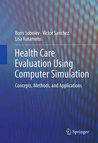 Compare Textbook Prices for Health Care Evaluation Using Computer Simulation: Concepts, Methods, and Applications 2012 Edition ISBN 9781461422327 by Sobolev, Boris,Sanchez, Victor,Kuramoto, Lisa