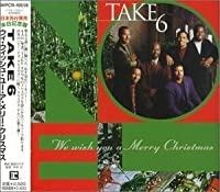We Wish You a Merry Christmas by Take 6 (1999-09-15)
