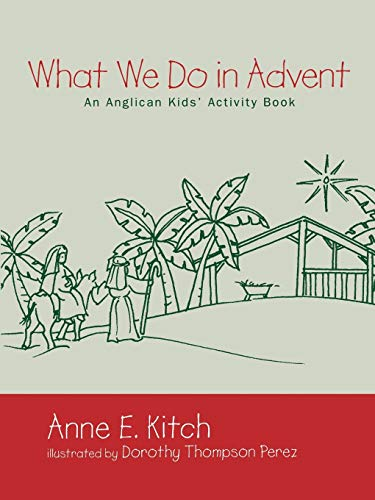 What We Do in Advent: An Anglican Kids' Activity Book