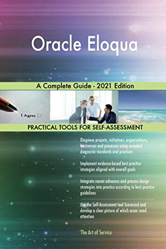 Oracle Eloqua A Complete Guide - 2021 Edition