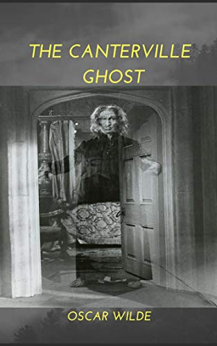 Oscar Wilde : The Canterville Ghost (illustrated) (English Edition)