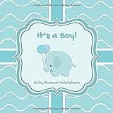 It's a Boy - Baby Shower Gästebuch: Für ca. 35 Einträge - Mit Fragen und viel Platz für Glückwünsche, liebe Grüße, Fotos uvm. - Schönes Mitbringsel ... eines Jungen. - Design: Elefant Blau
