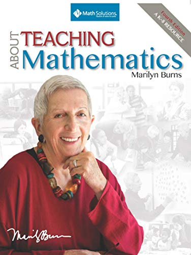 About Teaching Mathematics: A K-8 Resource (4th Edition) (Mathematics For Elementary School Teachers 4th Edition)