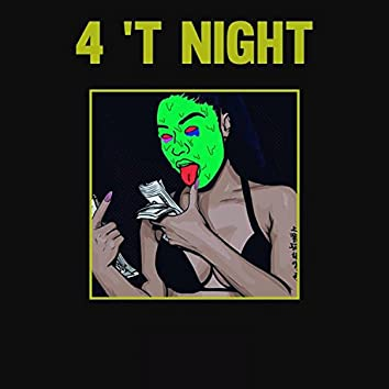 4 T' Night (feat. Bvll & PØLARBEAR)
