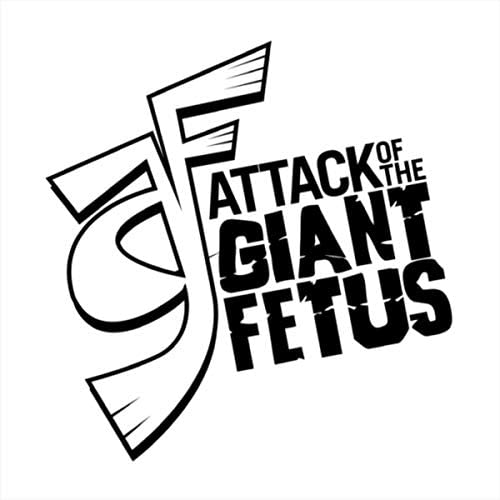 Attack of the Giant Fetus