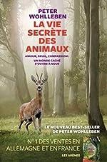 La Vie secrète des animaux de Peter Wohlleben