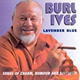 Songtexte von Burl Ives - Lavender Blue: Songs of Charm, Humour & Sincerity