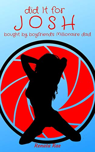 Did it for Josh: Bought by Boyfriend's Millionaire Dad (English Edition)