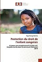 Protection du droit de l'enfant congolais: à travers son enregistrement à l'état civil. Enquête menée dans la commune Makiso en 2019