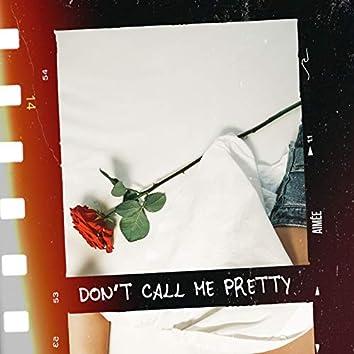 Don't Call Me Pretty