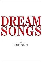 DREAM SONGS I[2014-2015]地球劇場 ~100年後の君に聴かせたい歌~ [DVD]