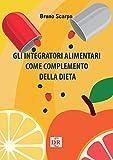 Gli integratori alimentari come complemento della dieta: 1