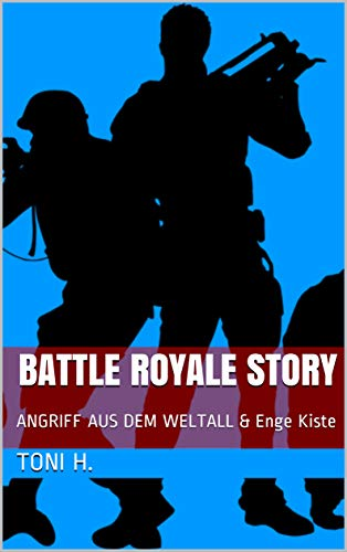 Battle Royale Story: ANGRIFF AUS DEM WELTALL & Enge Kiste