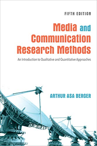 Compare Textbook Prices for Media and Communication Research Methods: An Introduction to Qualitative and Quantitative Approaches 5 Edition ISBN 9781544332680 by Berger, Arthur A