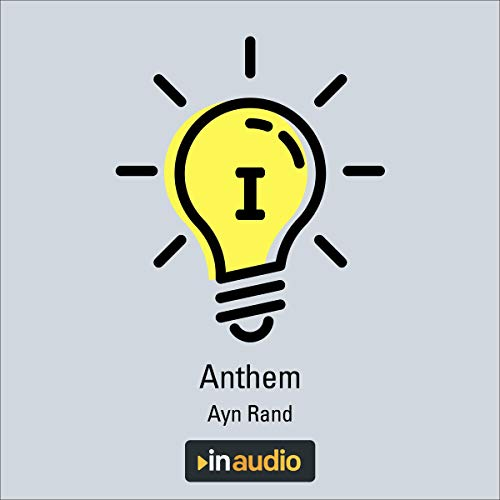 Anthem Audiobook By Ayn Rand Audible Com