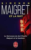 Maigret et la nuit: La danseuse du Gai-Moulin; Maigret et le fantome