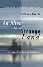 An Alien in a Strange Land: Theology in the Life of William Stringfellow