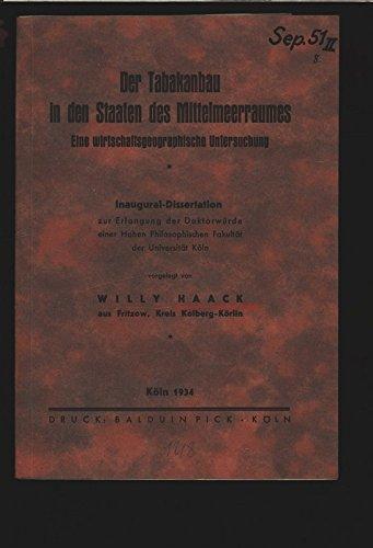 Der Tabakanbau in den Staaten des Mittelmeerraumes. Eine wirtschaftsgeographische Untersuchung. Inaugural-Dissertation.