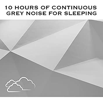10 Hours of Continuous Grey Noise For Sleeping