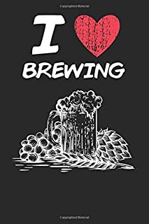 I Love Brewing: A Classic Hobby or Passion Journal / Notebook / Diary. Perfect Gift for Birthday or Chirstmas Gift, Better then a Card.