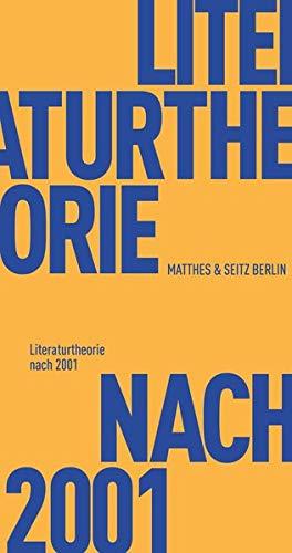 Literaturtheorie nach 2001 (Fröhliche Wissenschaft)