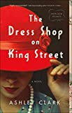 The Dress Shop on King Street (Heirloom Secrets...