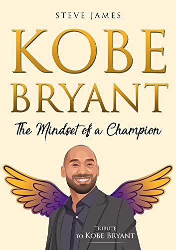 Kobe Bryant: The Mindset of a Champion (Tribute to Kobe Bryant) (English Edition)