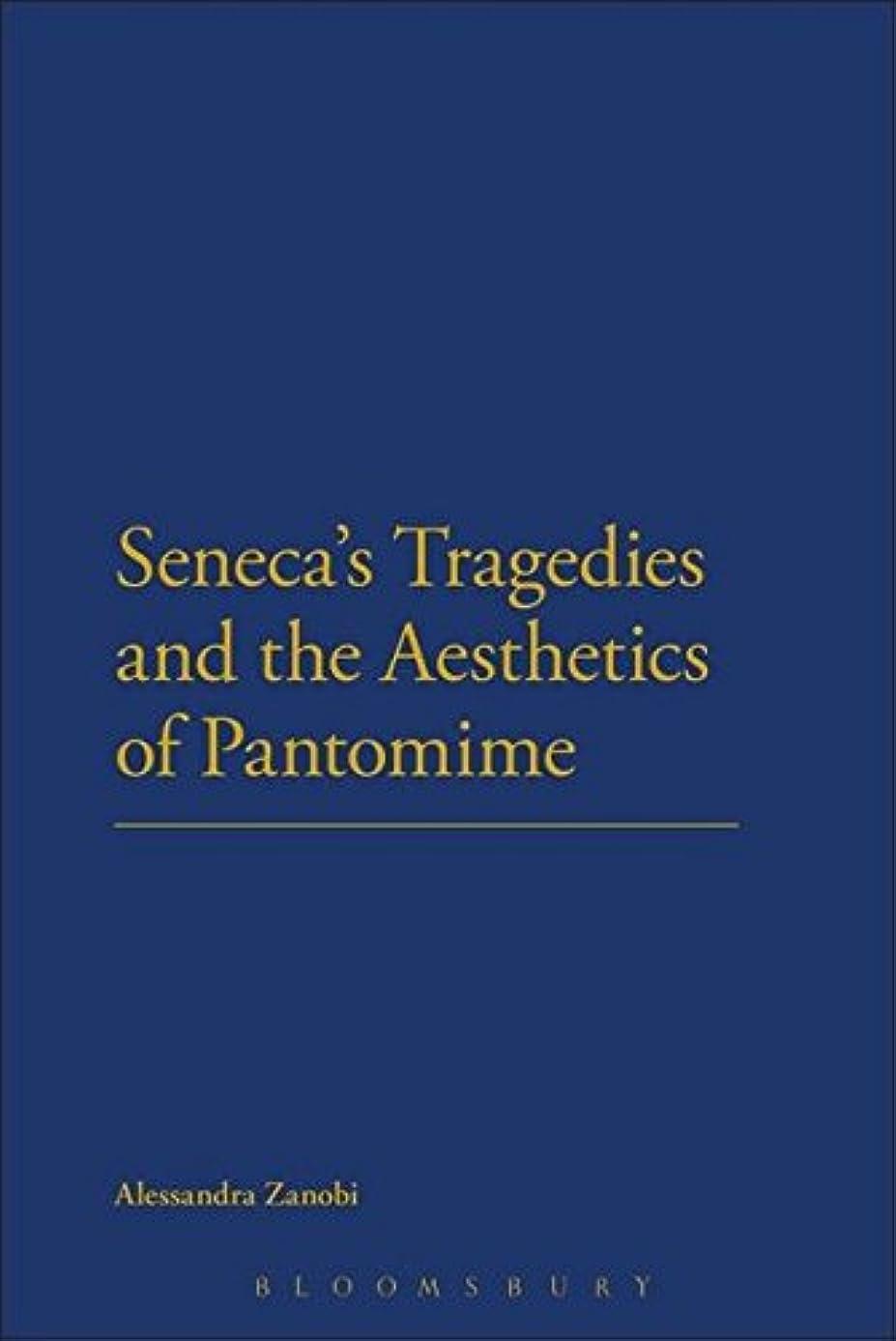 傾向があるパーク退屈させるSeneca's Tragedies and the Aesthetics of Pantomime