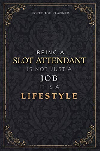 Notebook Planner Being A Slot Attendant Is Not Just A Job It...