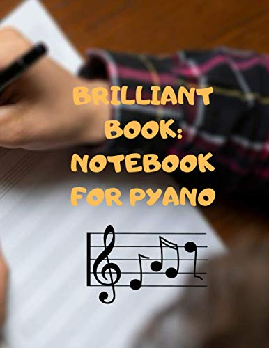 『Brilliant BooK: Sketch Book Notebook for pyano Lovers for Sketching, Drawing, Writing Melodies Music: 8.5 x 11 inch 44,5x28.57 cm 110 pages Drawing Notebook pyano designe in Matte cover』のトップ画像