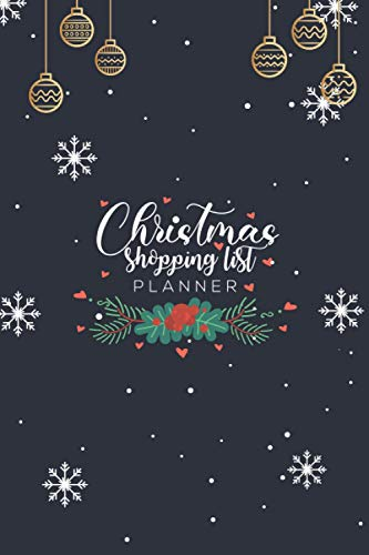 Christmas shopping list Planner: Holiday Season Awesome Cute Gift for My Mom, Dad, kids, Toddlers, Adults budget Planner & Organizer - Spring Holiday ... with List to Plan & Track Shopping – 110pages