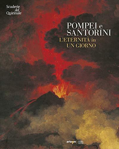 Pompei e Santorini. L'eternitàin un giorno. Catalogo della mostra (Roma, 11 ottobre 2019-6 gennaio 2020). Ediz. illustrata