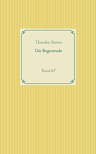 Die Regentrude: Band 67 (Taschenbuch-Literatur-Klassiker)