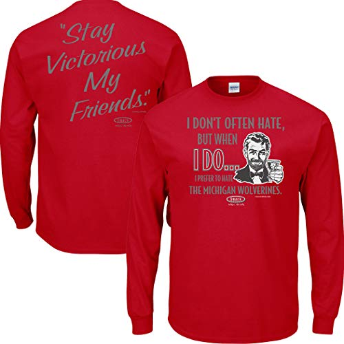 Smack Apparel Ohio State Football Fans. Stay Victorious. I Don't Often Hate (Anti- Michigan) Red T-Shirt (Sm-5X) (Long Sleeve, 2XL)
