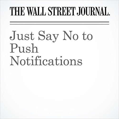 Just Say No to Push Notifications | Joanna Stern
