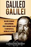 Galileo Galilei: Una Guía Fascinante de un Astrónomo, Físico e Ingeniero Italiano y Su Impacto en la Historia de la Ciencia