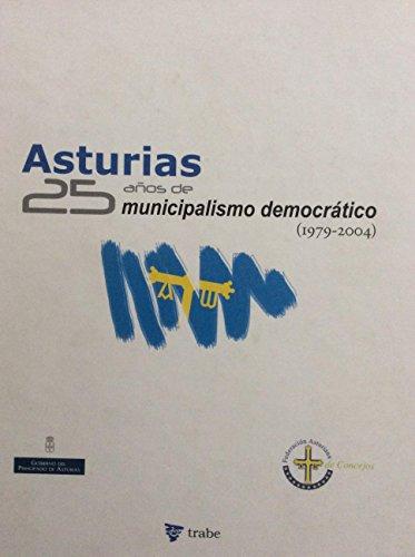 Asturias 25 años de municipalismo democrático