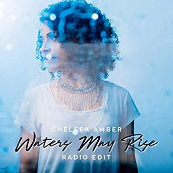 Waters May Rise (Radio Edit)