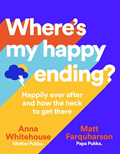 Where's My Happy Ending?: Happily Ever After and How the Heck to Get There